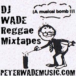 DJ Wade Reggae Mixtapes